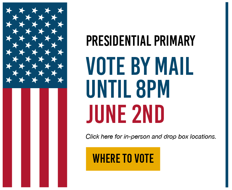 Presidential Primary Election June 2n d, 2020 - Vote by Mail until 8 pm